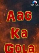 Aag Ka Gola (2002)