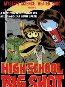 Mystery Science Theater 3000: High School Big Shot (1998)