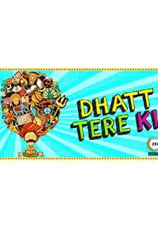Dhatt Tere Ki (2018)